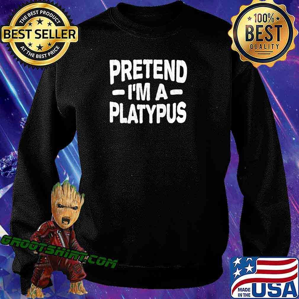 Pretend I'm A Platypus Costume Funny Lazy Halloween T-Shirt Sweatshirt