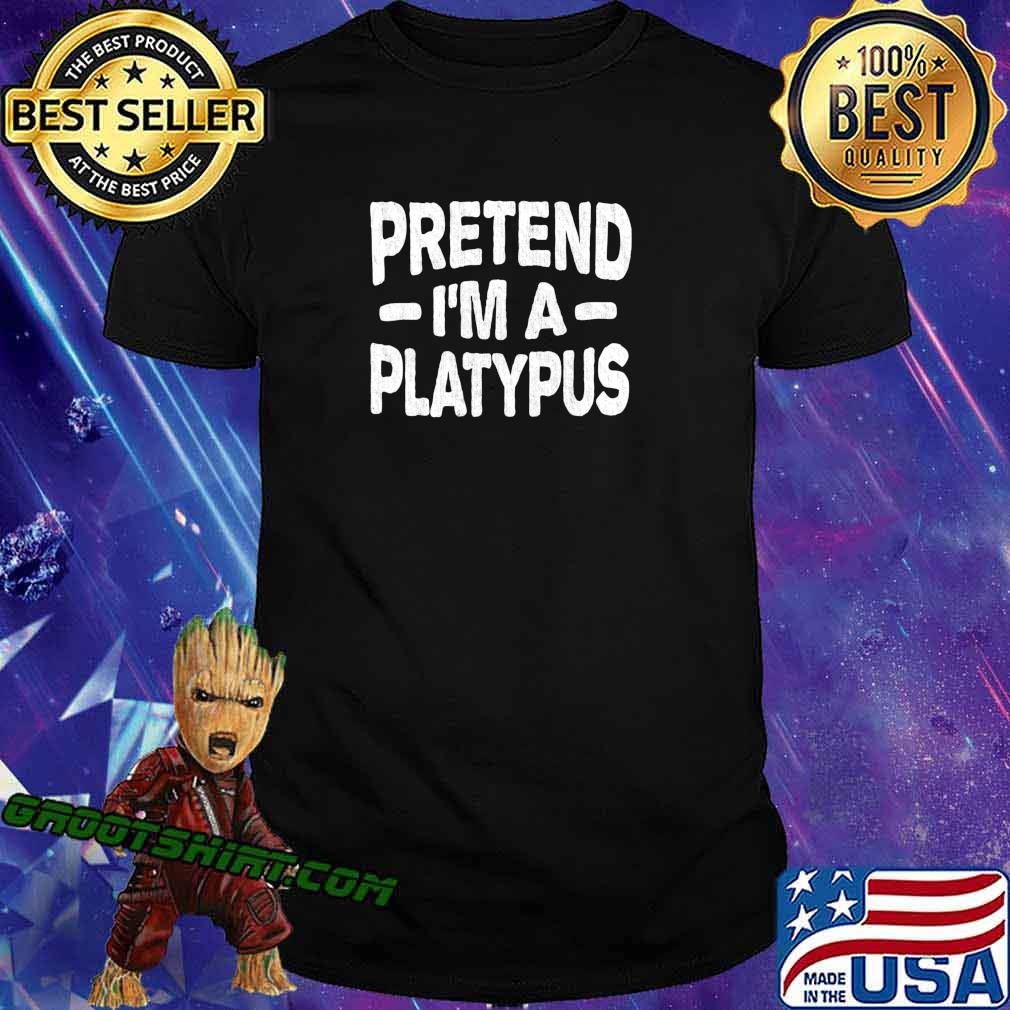 Pretend I'm A Platypus Costume Funny Lazy Halloween T-Shirt