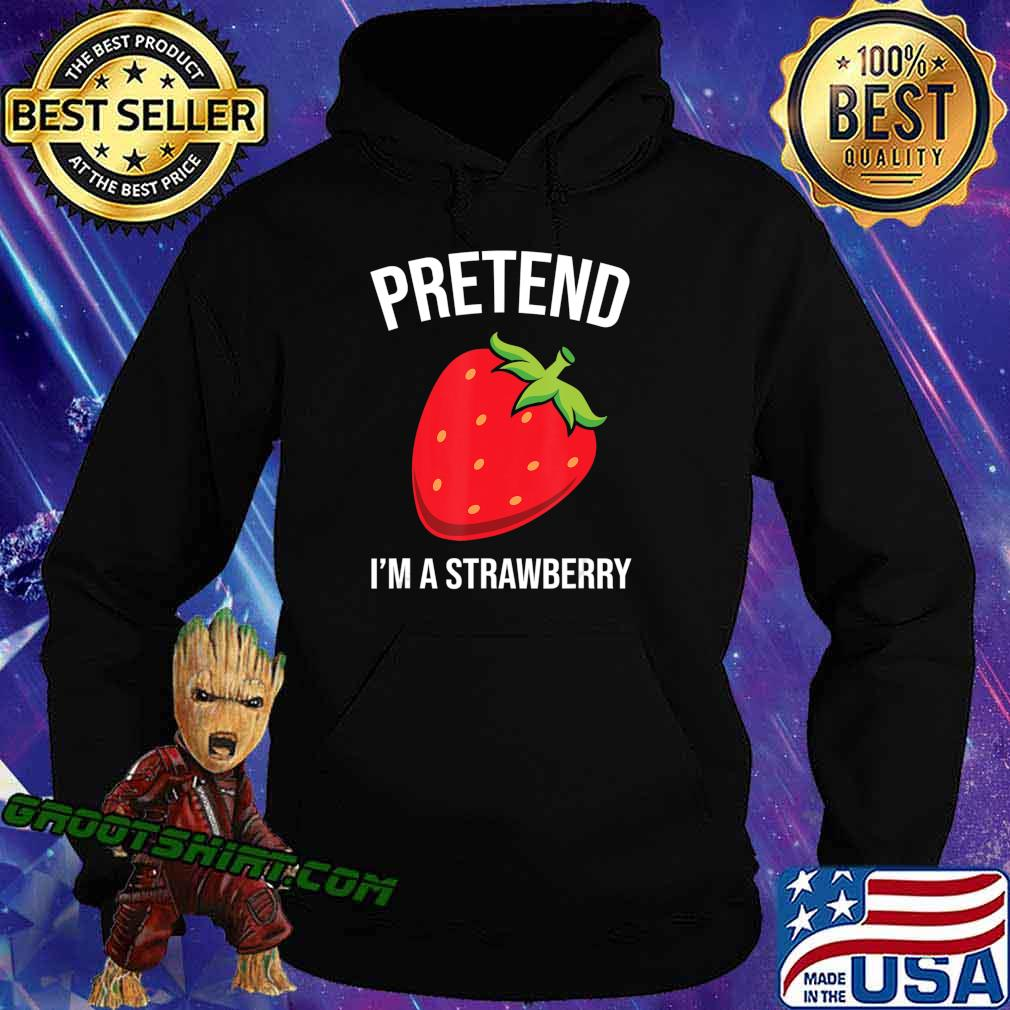 Pretend I'm A Strawberry Funny Halloween Costume Gift T-Shirt Hoodie