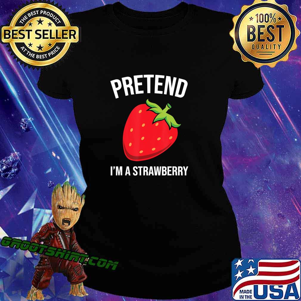 Pretend I'm A Strawberry Funny Halloween Costume Gift T-Shirt Ladiestee