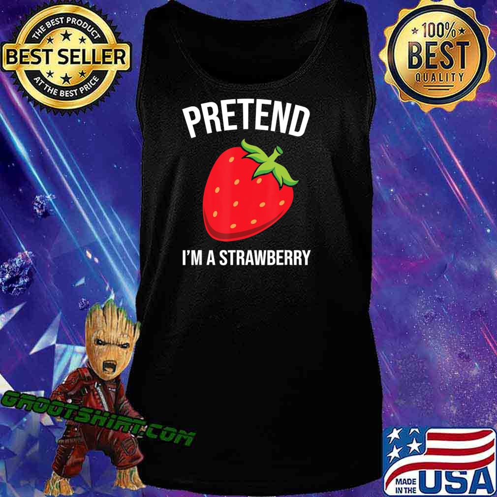 Pretend I'm A Strawberry Funny Halloween Costume Gift T-Shirt Tank Top