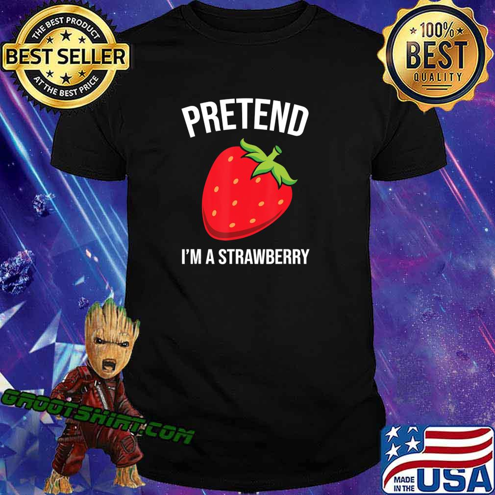 Pretend I'm A Strawberry Funny Halloween Costume Gift T-Shirt