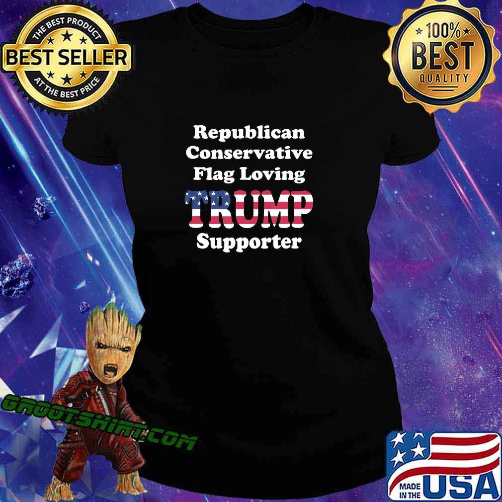 REPUBLICAN CONSERVATIVE FLAG LOVING 2020 TRUMP SUPPORTER T-Shirt Ladiestee