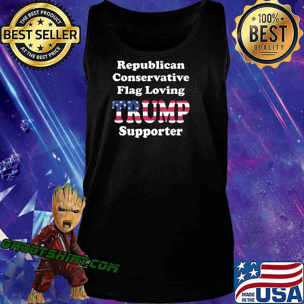 REPUBLICAN CONSERVATIVE FLAG LOVING 2020 TRUMP SUPPORTER T-Shirt Tank Top