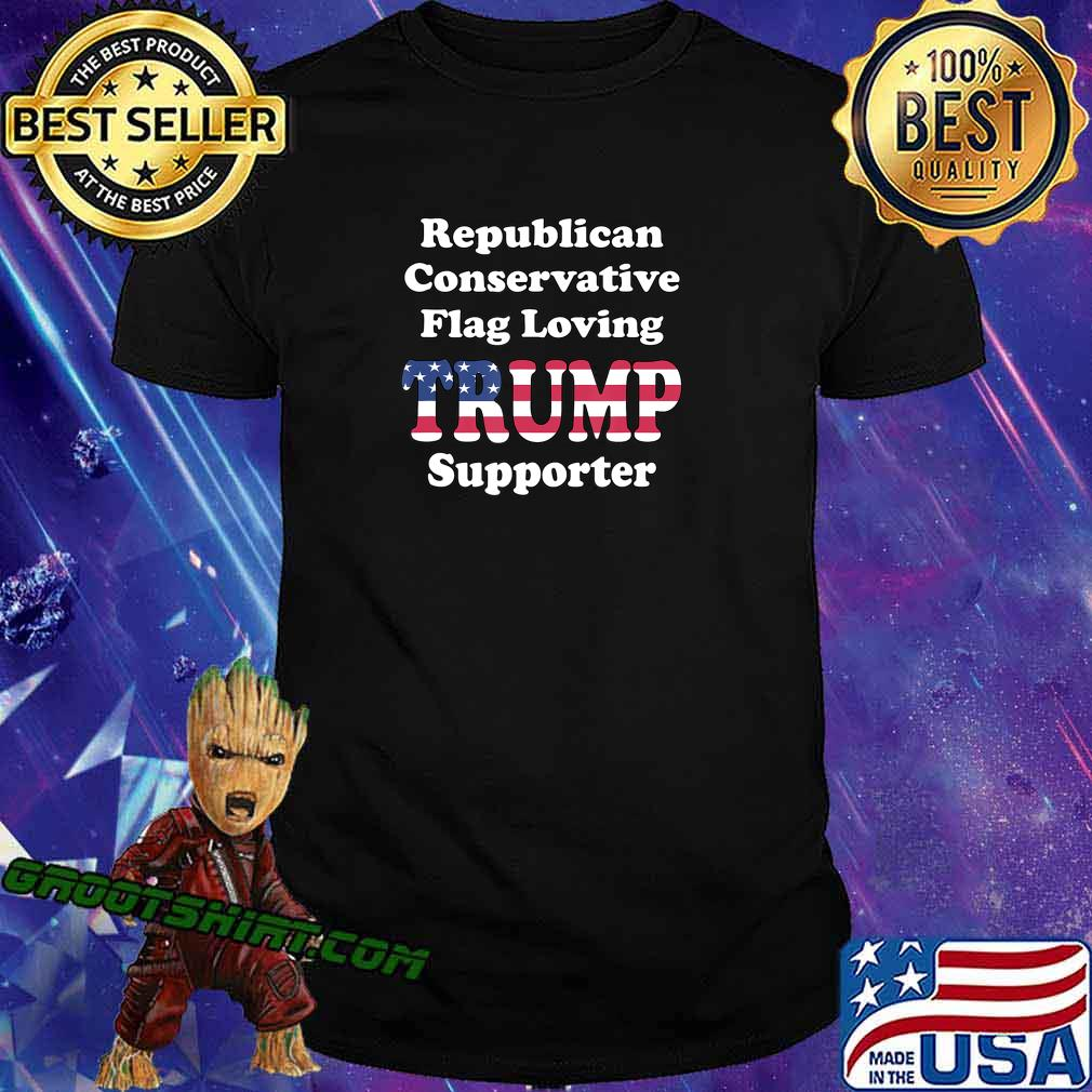 REPUBLICAN CONSERVATIVE FLAG LOVING 2020 TRUMP SUPPORTER T-Shirt