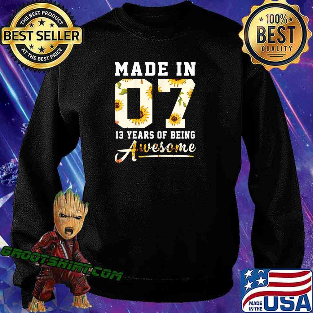 Sunflower Made In 2007 Girl 13th Birthday Gift 13 Years Old T-Shirt Sweatshirt