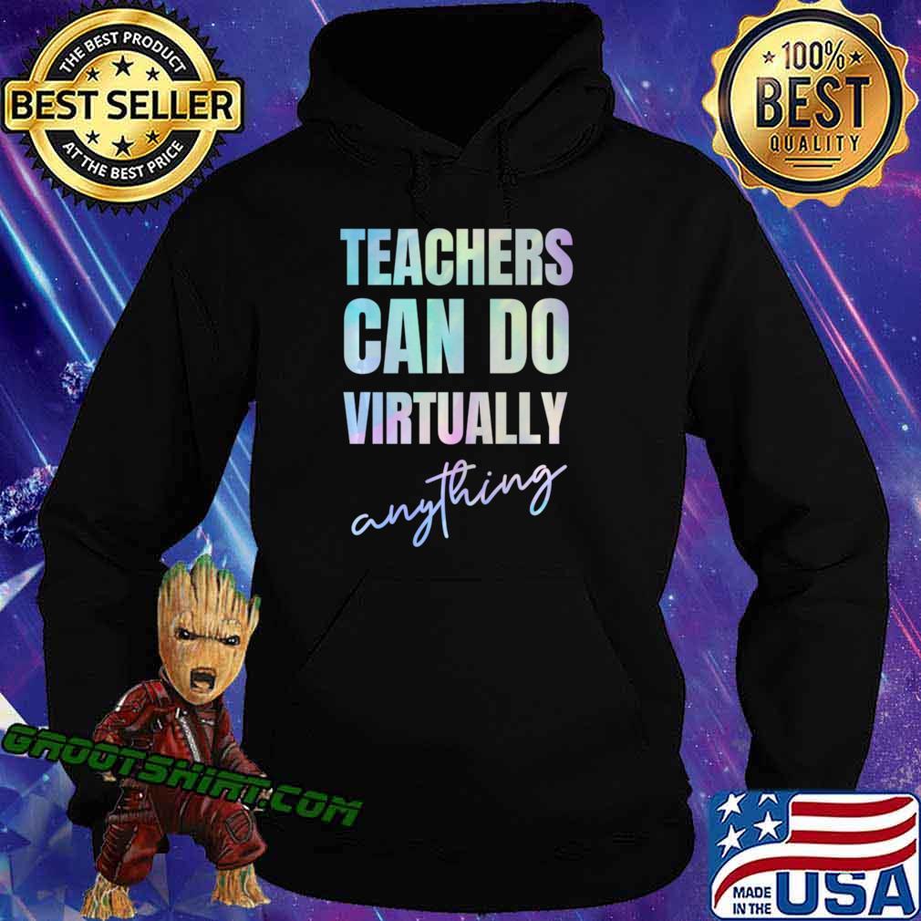 Teachers Can Do Virtually Anything Long Sleeve T-Shirt Hoodie