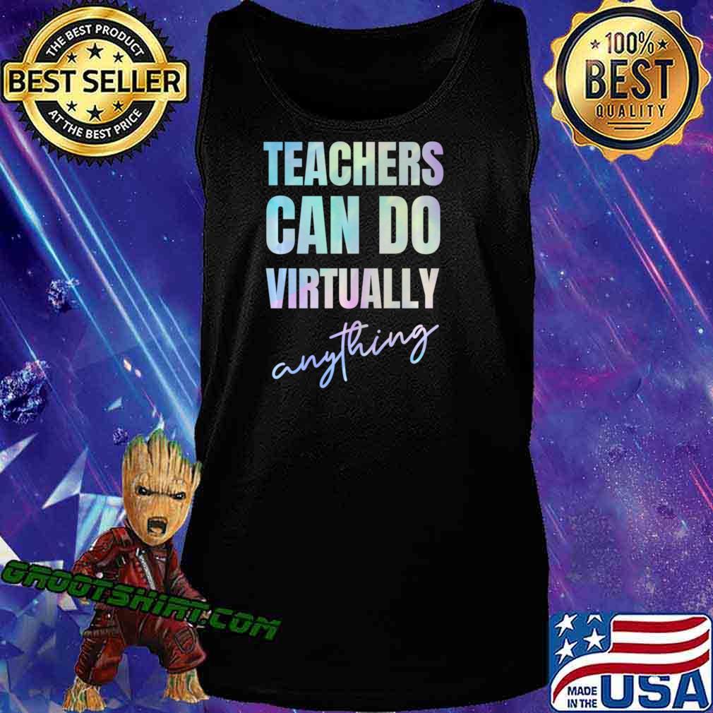 Teachers Can Do Virtually Anything Long Sleeve T-Shirt Tank Top