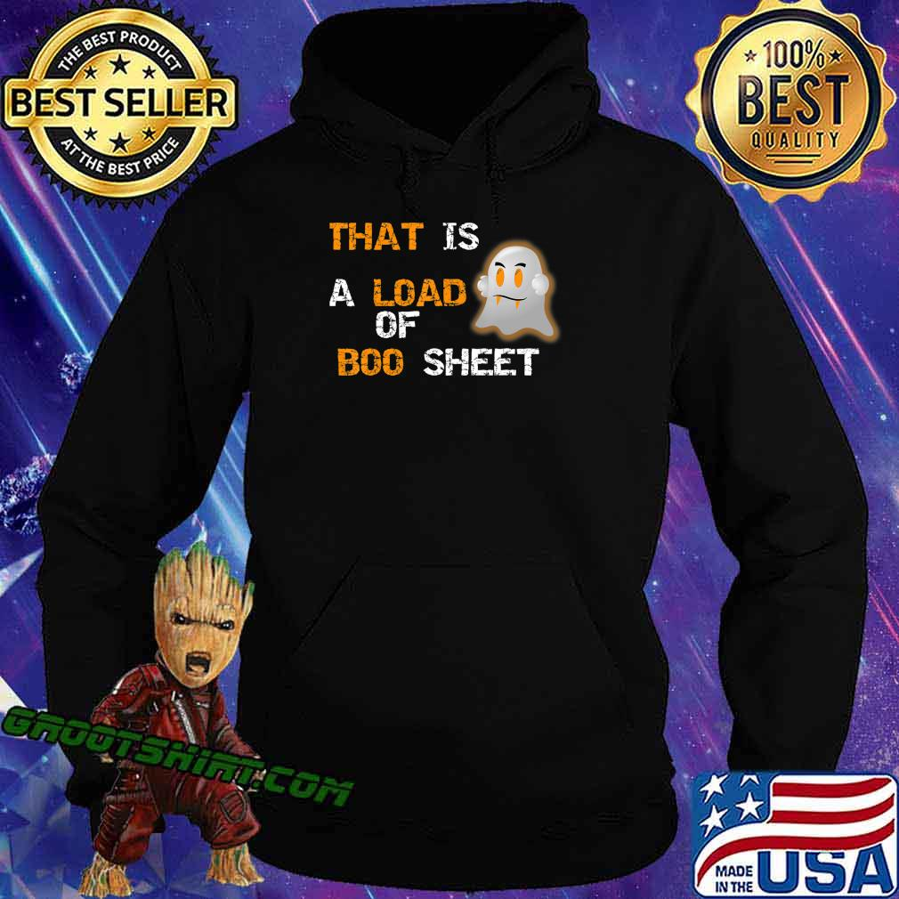 That is A Load Of Boo Sheet with Ghost Funny Halloween Quote T-Shirt Hoodie