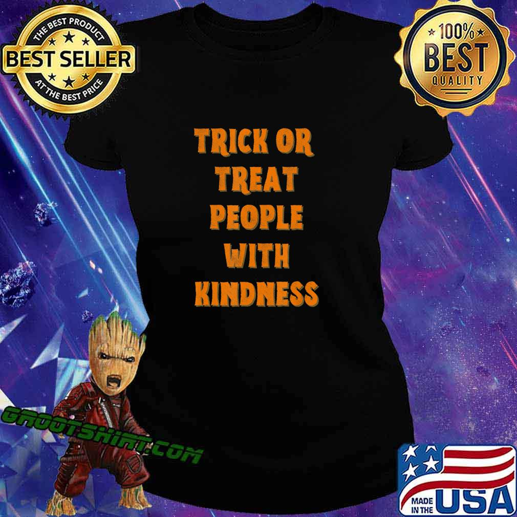 Trick Or Treat People With Kindness Funny Halloween T-Shirt Ladiestee