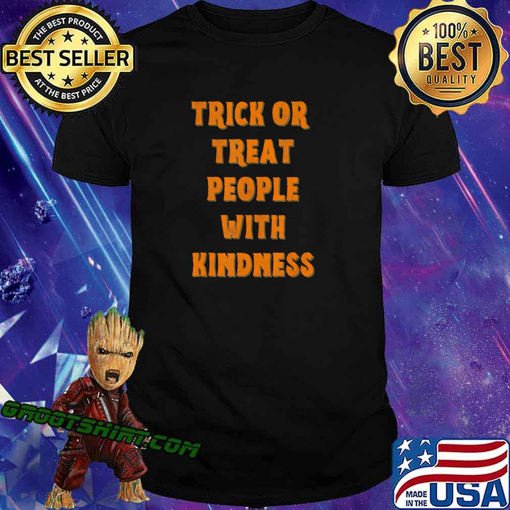 Trick Or Treat People With Kindness Funny Halloween T-Shirt