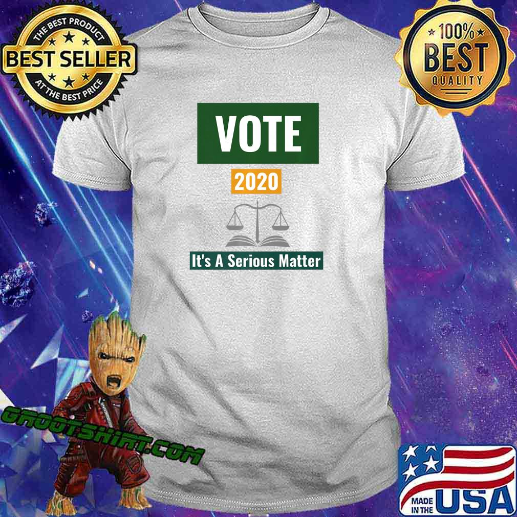 Vote 2020 It's A Serious Matter Premium T-Shirt