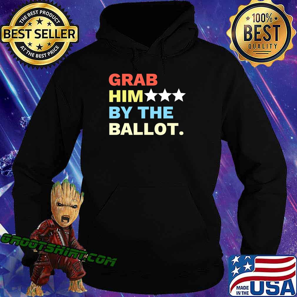 Vote Grab Him By The... T-Shirt Hoodie