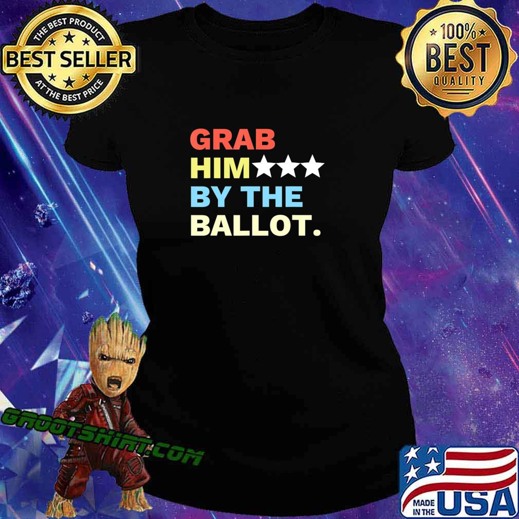 Vote Grab Him By The... T-Shirt Ladiestee