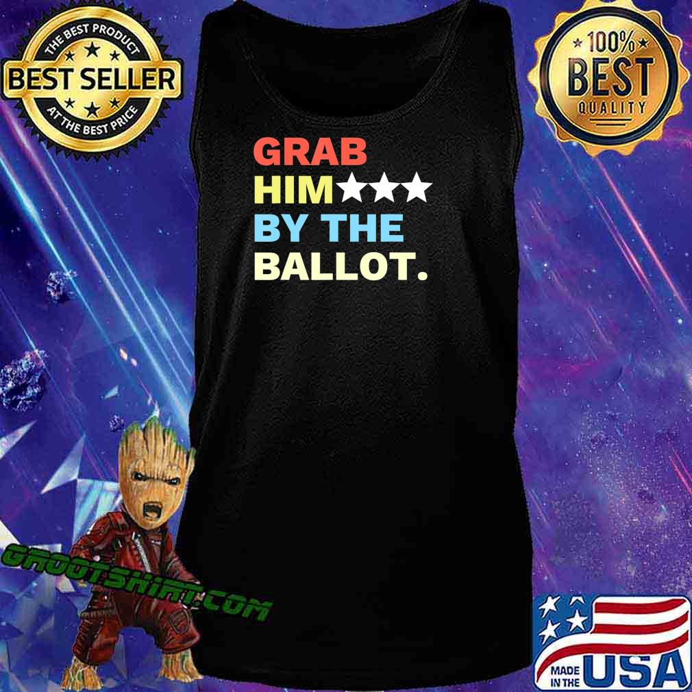Vote Grab Him By The... T-Shirt Tank Top