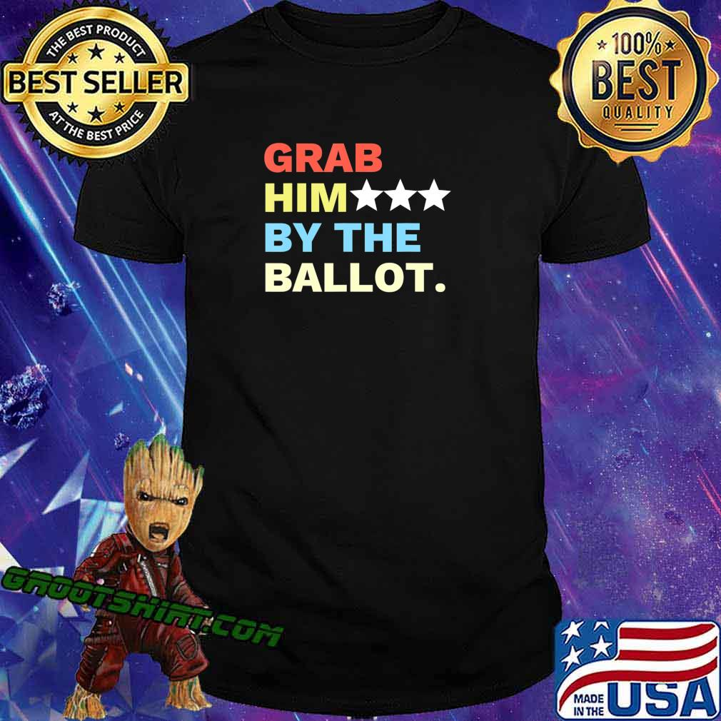 Vote Grab Him By The... T-Shirt