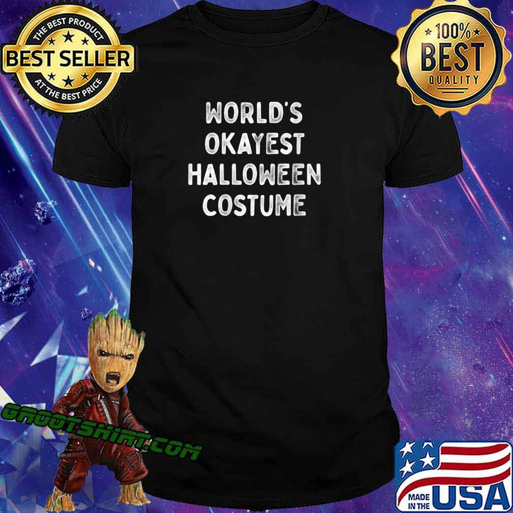 Worlds Okayest Halloween Costume Funny Party Shirt