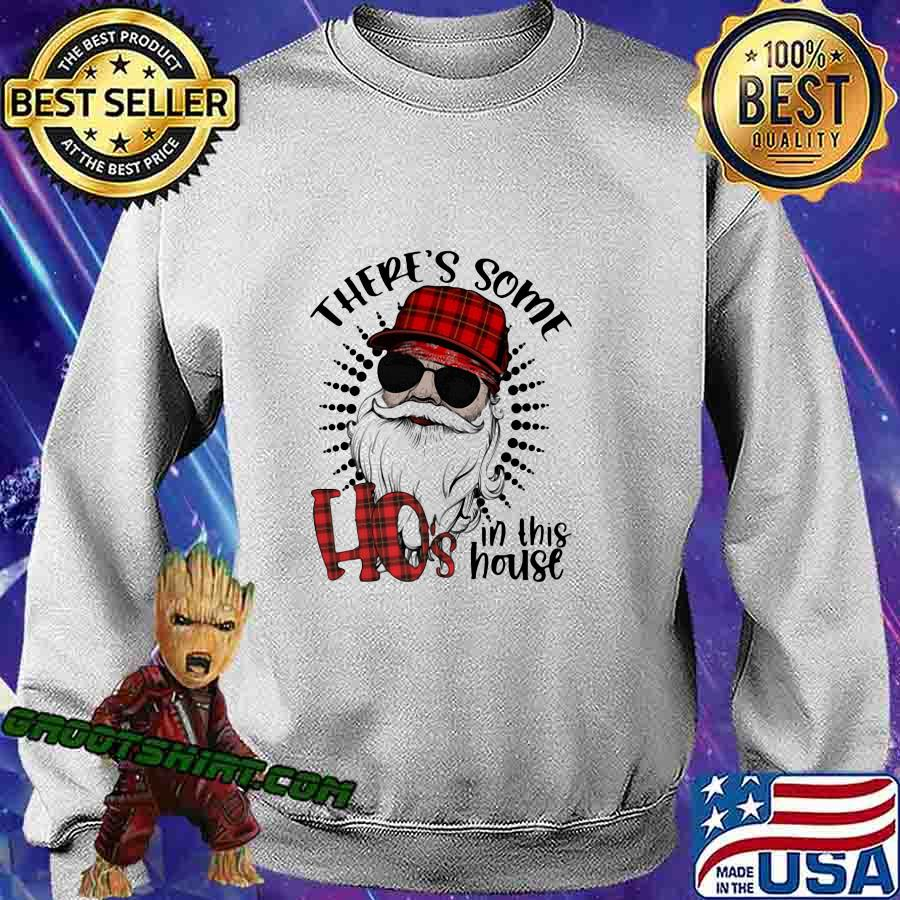 Christmas santa there's some hoes in this house s Sweatshirt