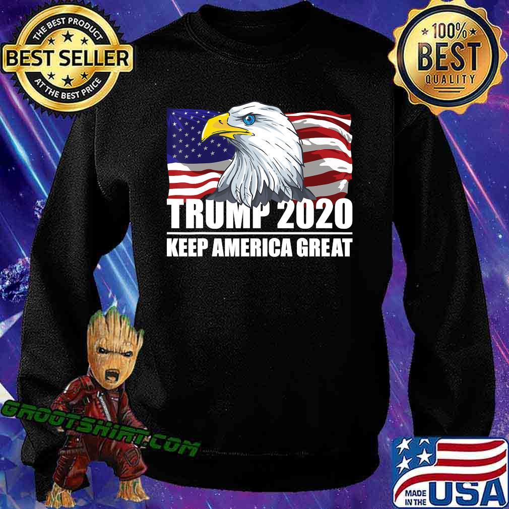 Trump 2020 Keep America Great USA Flag US Elections 2020 T-Shirt Sweatshirt
