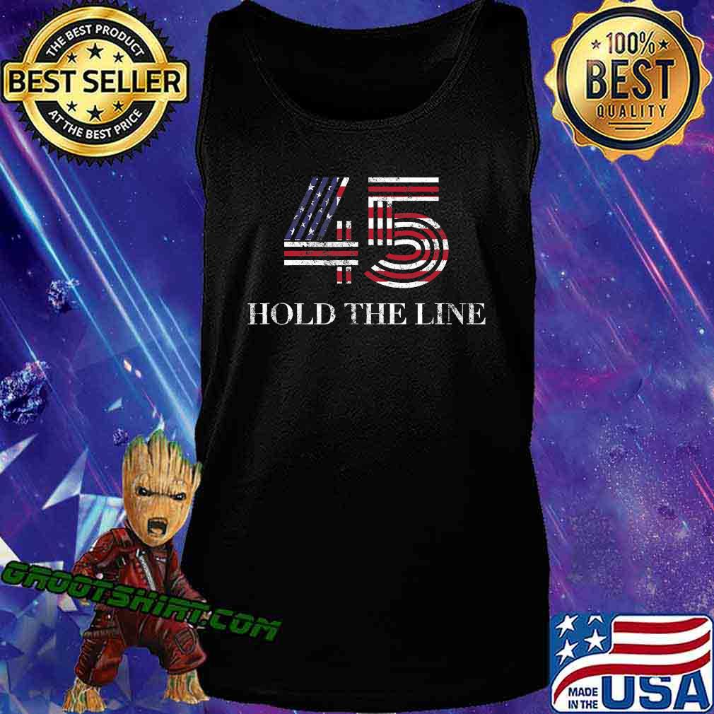 45 American Flag Hold The Line Shirt Tank Top