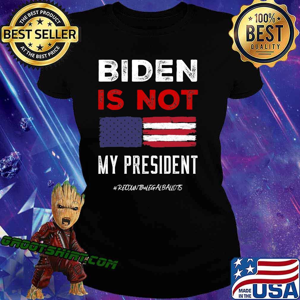 Biden Is Not My President American Flag Election Shirt Ladiestee