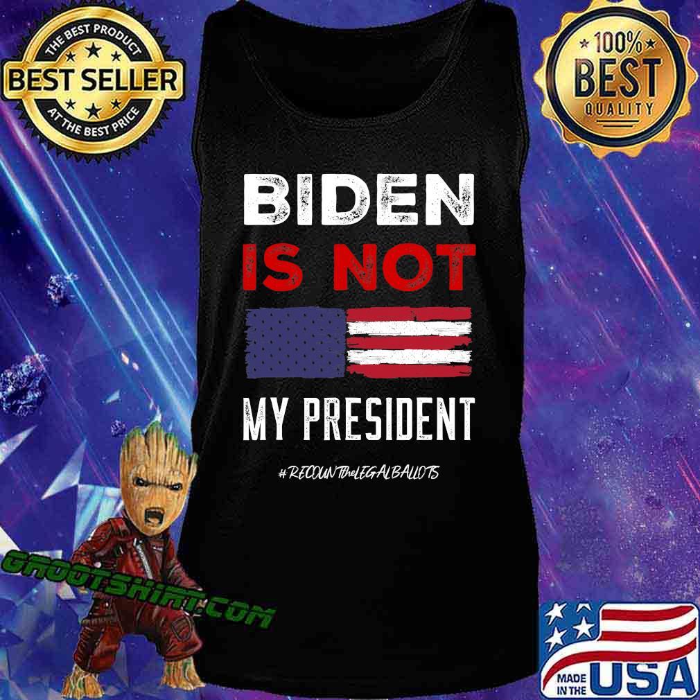 Biden Is Not My President American Flag Election Shirt Tank Top