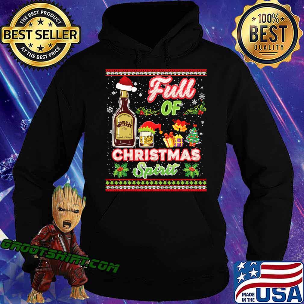 Full of christmas spirit whiskey spirits drinking s Hoodie