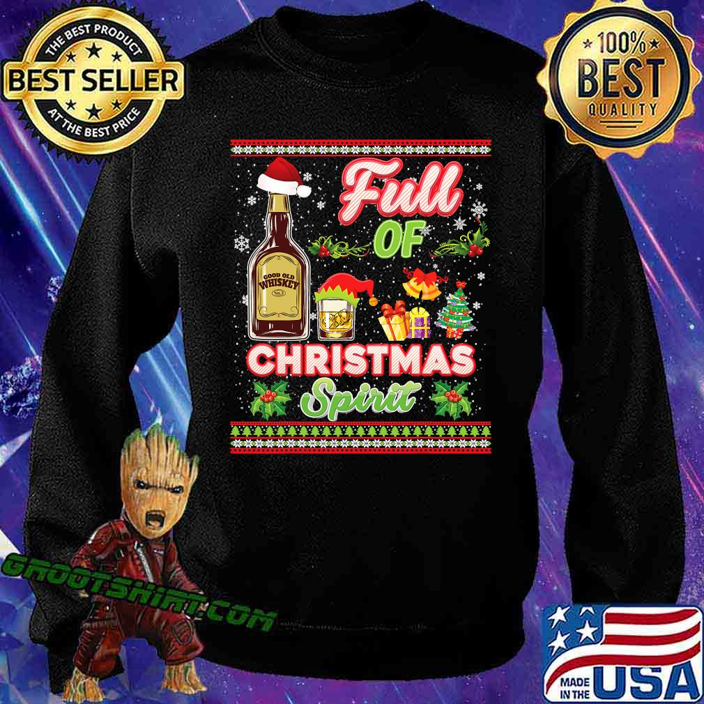 Full of christmas spirit whiskey spirits drinking s Sweatshirt