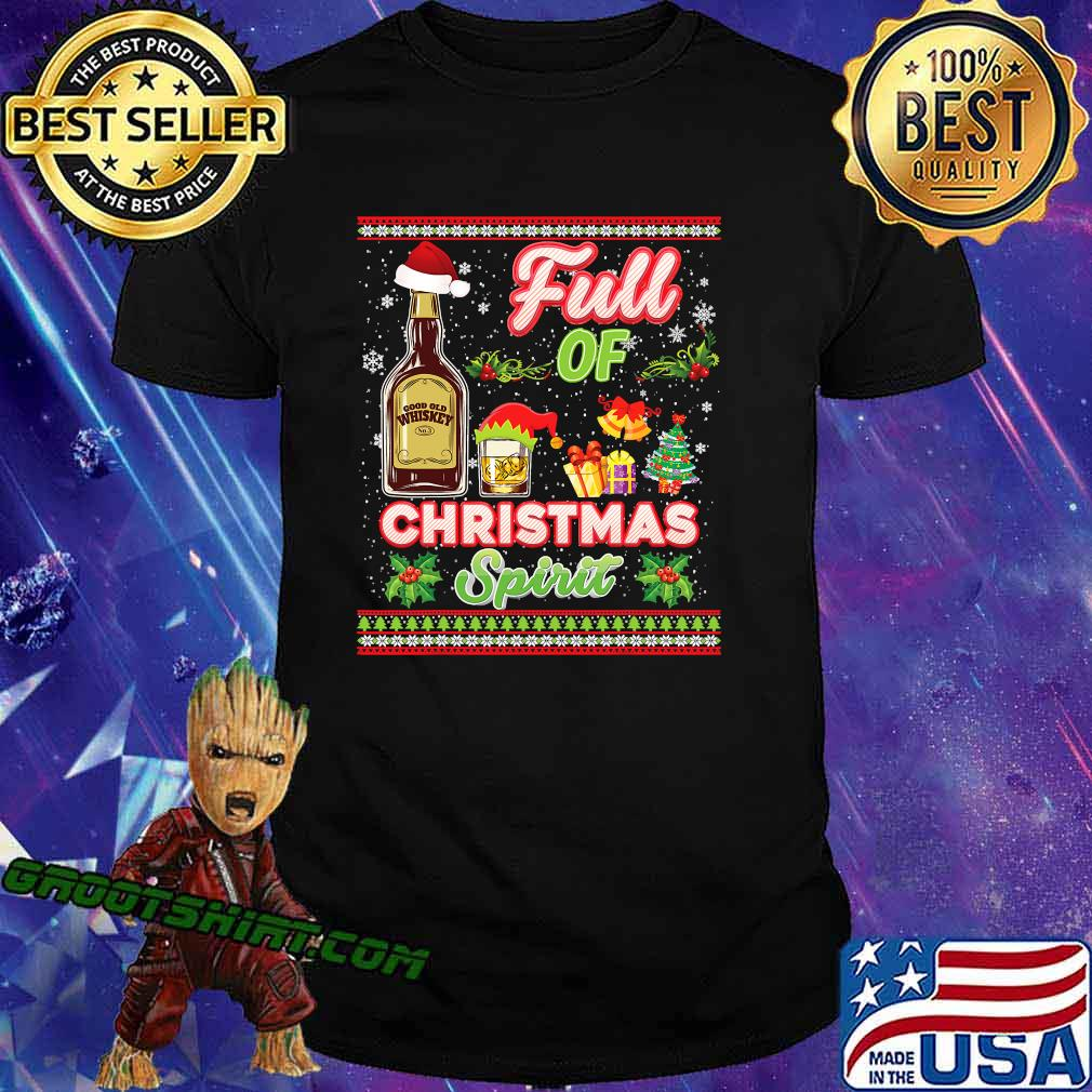 Full of christmas spirit whiskey spirits drinking shirt