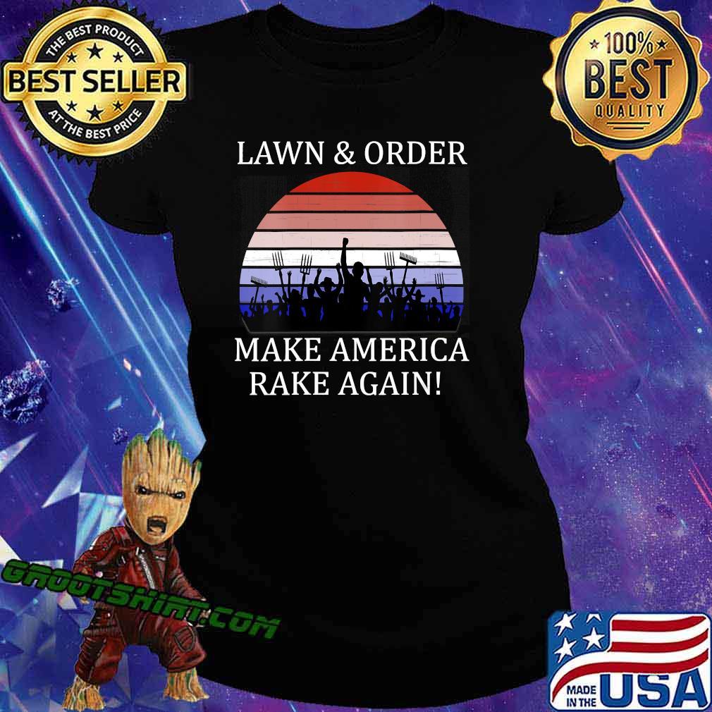 Lawn And Order Make America Rake Again Vintage Shirt Ladiestee