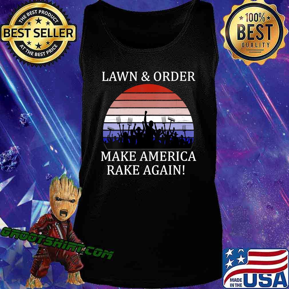 Lawn And Order Make America Rake Again Vintage Shirt Tank Top