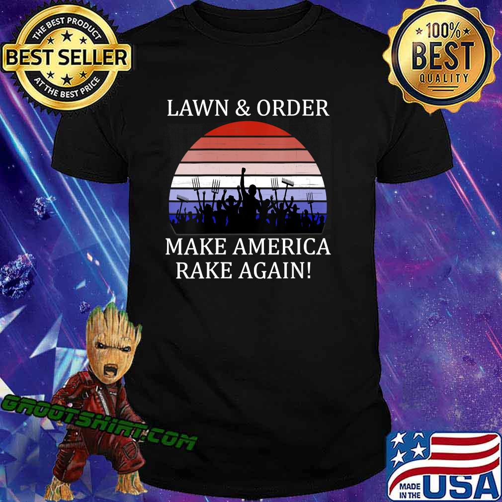 Lawn And Order Make America Rake Again Vintage Shirt