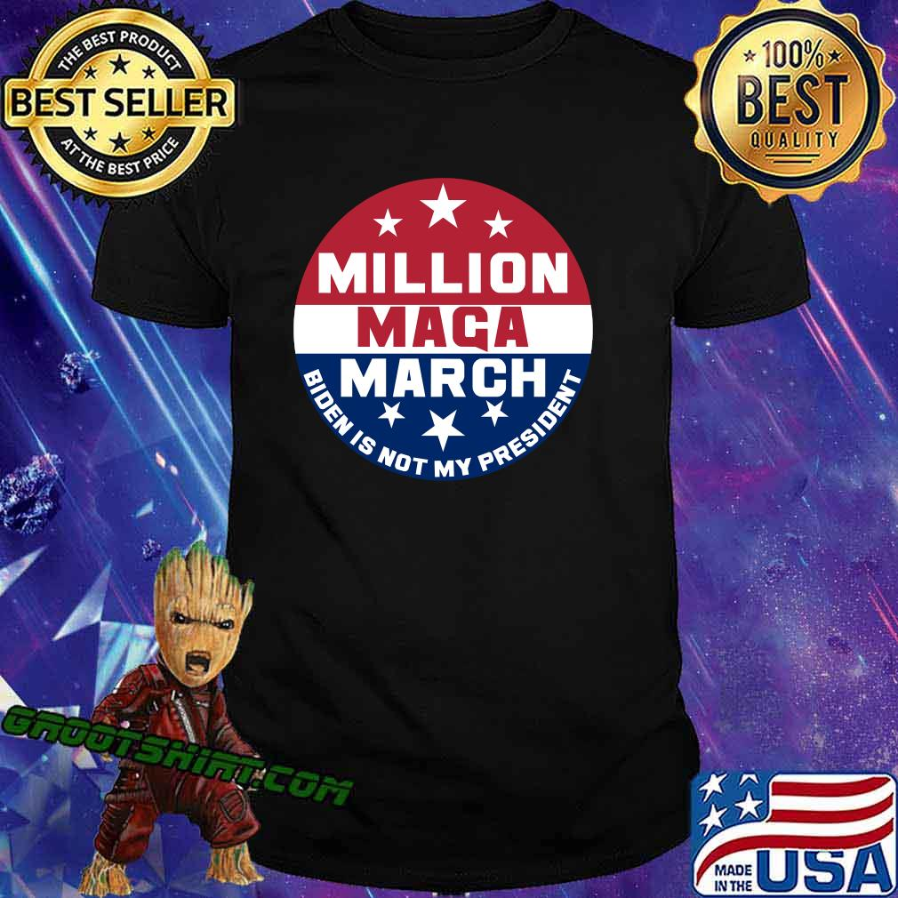 Million maga march thousands trump is not president shirt
