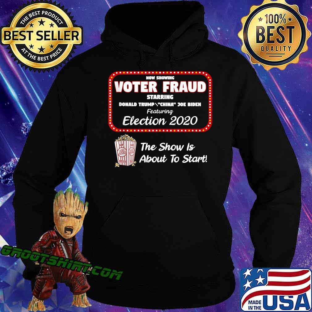 Now Show Voter Fraud Donald Trump China Joe Biden Election 2020 Pop Corn Shirt Hoodie