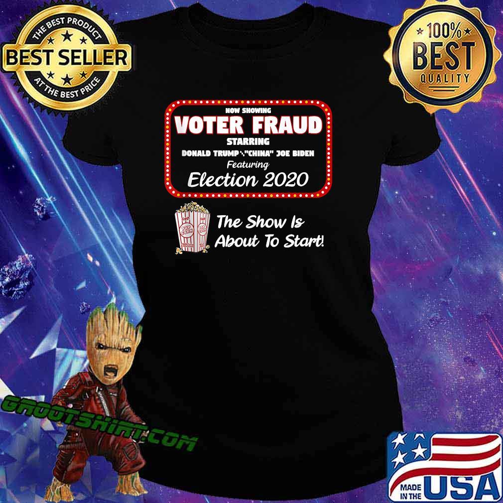 Now Show Voter Fraud Donald Trump China Joe Biden Election 2020 Pop Corn Shirt Ladiestee