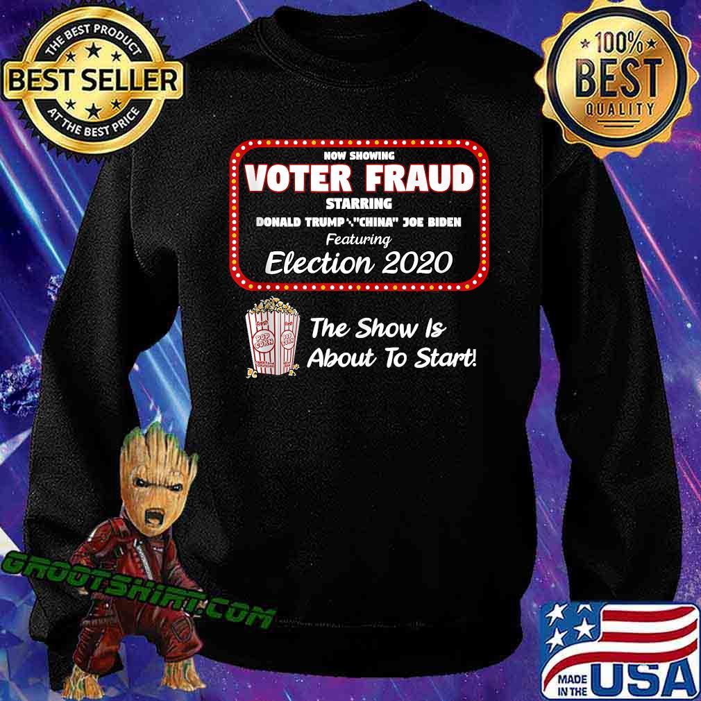 Now Show Voter Fraud Donald Trump China Joe Biden Election 2020 Pop Corn Shirt Sweatshirt