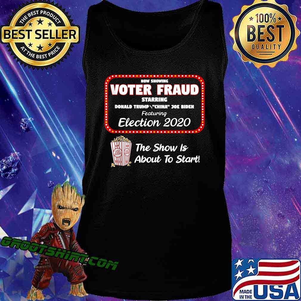 Now Show Voter Fraud Donald Trump China Joe Biden Election 2020 Pop Corn Shirt Tank Top