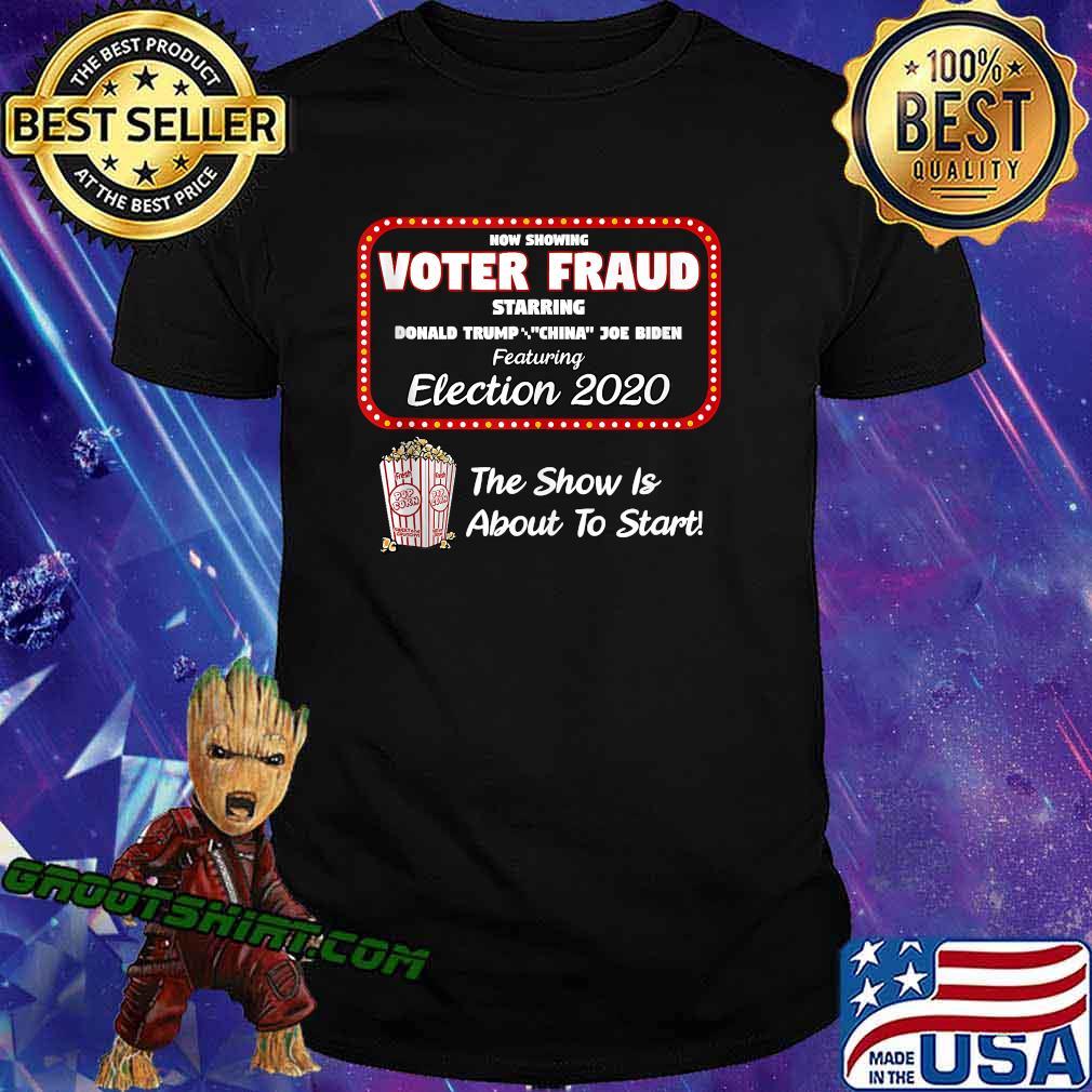 Now Show Voter Fraud Donald Trump China Joe Biden Election 2020 Pop Corn Shirt