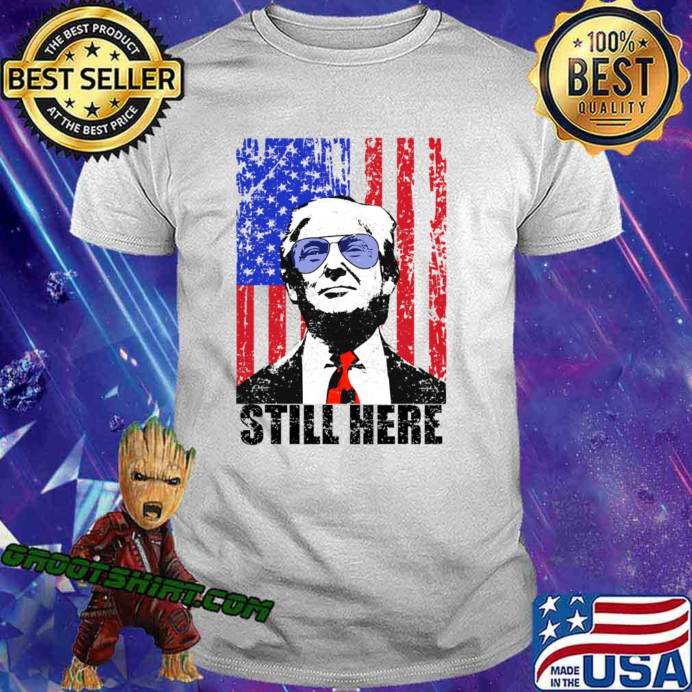 Still Here President Trump American Flag Shirt