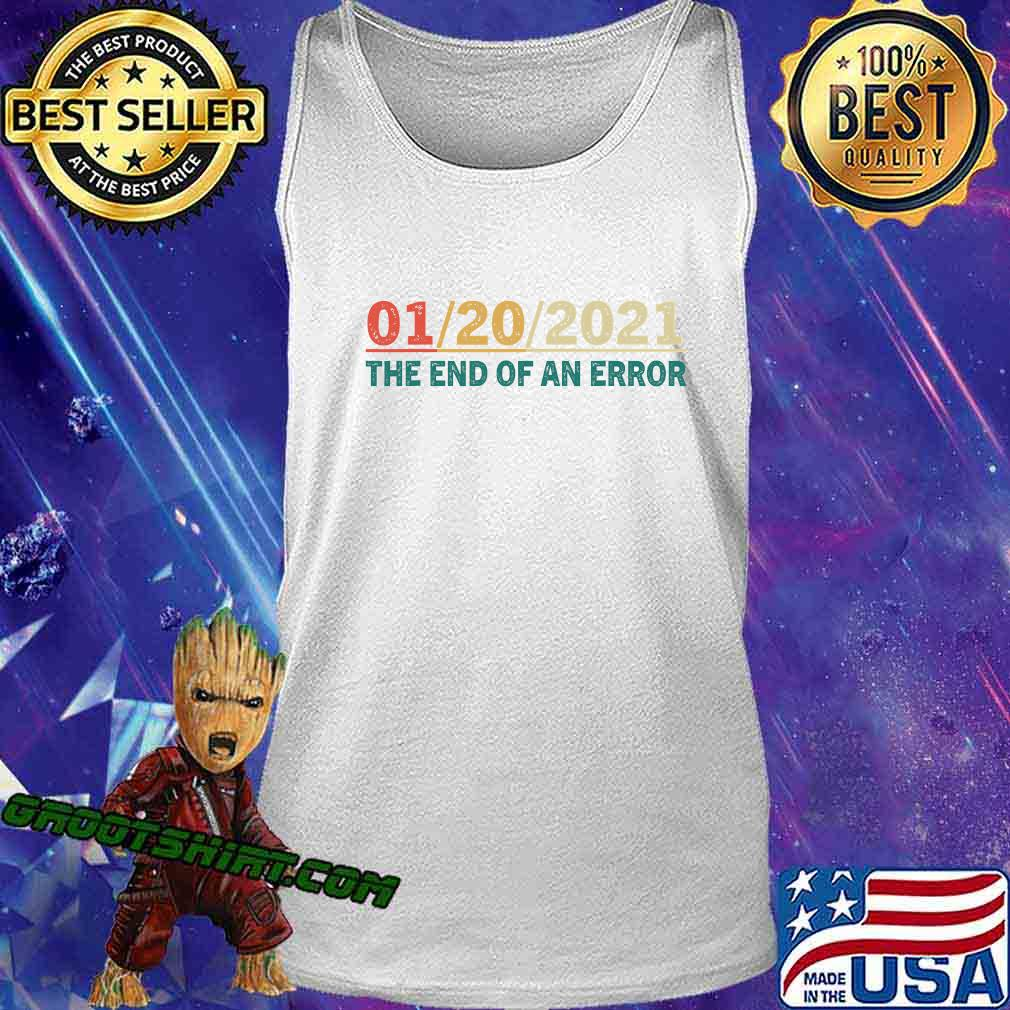 012021 The End Of An Error January 21st 2021 Vintage Shirt Tank Top