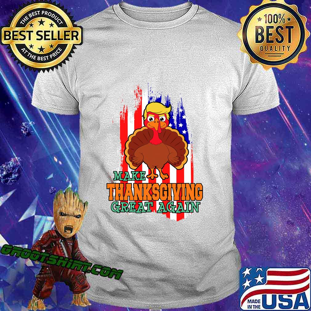 Make Thanksgiving Great Again Trump Supporter Turkey American Flag Shirt