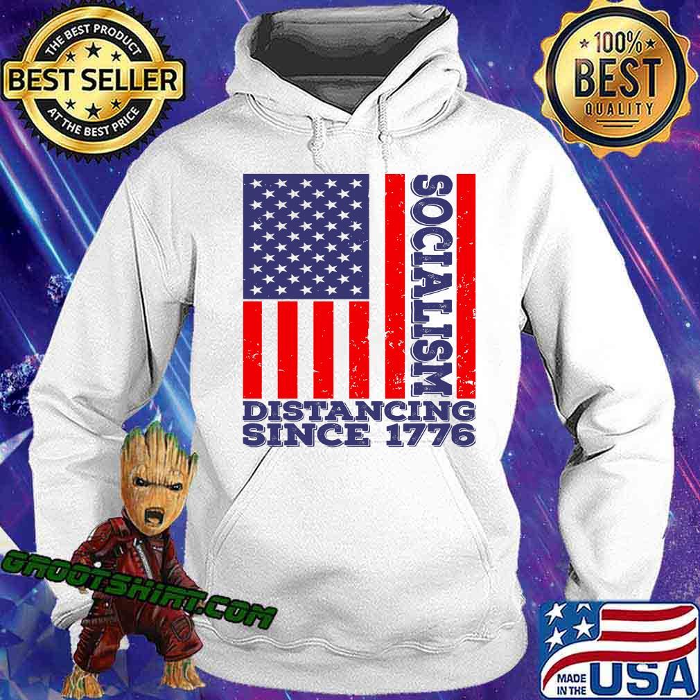 Socialism Distancing Since 1776 American Flag Shirt Hoodie