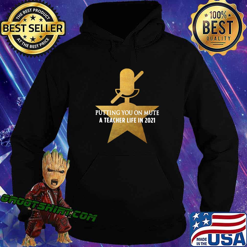 Putting You On Mute A Teacher Life In 2021 Star Shirt Hoodie