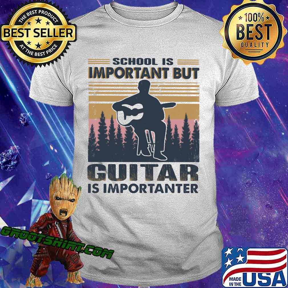 School Is Important But Guitar Is Importanter Vintage Shirt